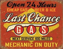 Metal - Tin Sign LAST CHANCE GAS Garage Man Cave Sign