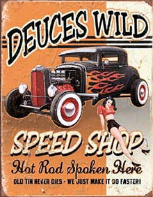 Metal - Tin Sign  DEUCES WILD SPEED SHOP  Garage Sign