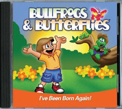 Bullfrogs & Butterflies: I've Been Born Again CD