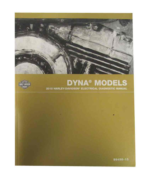 Harley-Davidson® 2015 Dyna Models Electrical Diagnostic Manual 99496-15