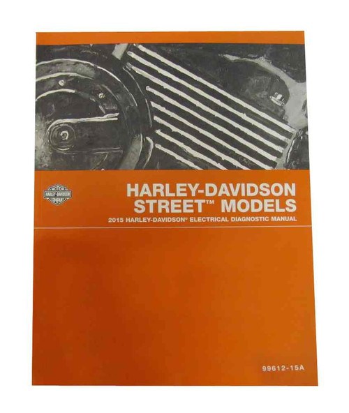 Harley-Davidson® 2015 Street Models Electrical Diagnostic Manual 99612-15A