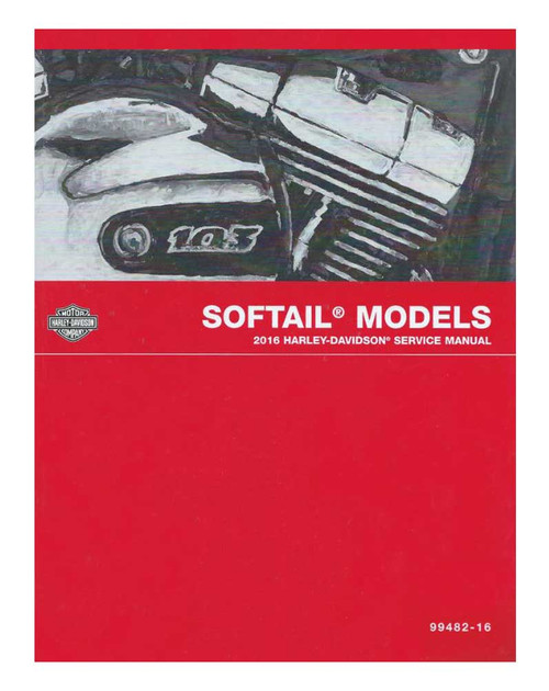 Harley-Davidson® 2016 Softail Models Motorcycle Service Manual 99482-16