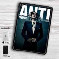 Rihanna Anti World Tour iPad Samsung Galaxy Tab Case