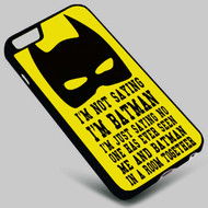 Batman Quotes Superhero DC Comics on your case iphone 4 4s 5 5s 5c 6 6plus 7 Samsung Galaxy s3 s4 s5 s6 s7 HTC Case