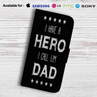 Father's Day Quotes Hero Custom Leather Wallet iPhone 4/4S 5S/C 6/6S Plus 7| Samsung Galaxy S4 S5 S6 S7 Note 3 4 5| LG G2 G3 G4| Motorola Moto X X2 Nexus 6| Sony Z3 Z4 Mini| HTC ONE X M7 M8 M9 Case