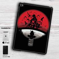 """Itachi Uchiha Clan Naruto Shippuden iPad 2 3 4 iPad Mini 1 2 3 4 iPad Air 1 2   Samsung Galaxy Tab 10.1"""" Tab 2 7"""" Tab 3 7"""" Tab 3 8"""" Tab 4 7"""" Case"""
