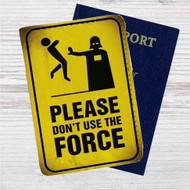 Star Wars Please Don´t Use The Force Custom Leather Passport Wallet Case Cover