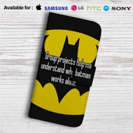 Batman Quotes Group Projects Help Me Custom Leather Wallet iPhone 4/4S 5S/C 6/6S Plus 7| Samsung Galaxy S4 S5 S6 S7 Note 3 4 5| LG G2 G3 G4| Motorola Moto X X2 Nexus 6| Sony Z3 Z4 Mini| HTC ONE X M7 M8 M9 Case