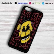 Freddy Fazbear It'e Me iPhone 4/4S 5 S/C/SE 6/6S Plus 7  Samsung Galaxy S4 S5 S6 S7 NOTE 3 4 5  LG G2 G3 G4  MOTOROLA MOTO X X2 NEXUS 6  SONY Z3 Z4 MINI  HTC ONE X M7 M8 M9 M8 MINI CASE