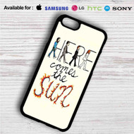 Here Comes The Sun The Beatles iPhone 4/4S 5 S/C/SE 6/6S Plus 7| Samsung Galaxy S4 S5 S6 S7 NOTE 3 4 5| LG G2 G3 G4| MOTOROLA MOTO X X2 NEXUS 6| SONY Z3 Z4 MINI| HTC ONE X M7 M8 M9 M8 MINI CASE