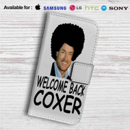 Welcome Back Coxer Custom Leather Wallet iPhone 4/4S 5S/C 6/6S Plus 7| Samsung Galaxy S4 S5 S6 S7 Note 3 4 5| LG G2 G3 G4| Motorola Moto X X2 Nexus 6| Sony Z3 Z4 Mini| HTC ONE X M7 M8 M9 Case