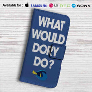 What Would Dory Do Custom Leather Wallet iPhone 4/4S 5S/C 6/6S Plus 7| Samsung Galaxy S4 S5 S6 S7 Note 3 4 5| LG G2 G3 G4| Motorola Moto X X2 Nexus 6| Sony Z3 Z4 Mini| HTC ONE X M7 M8 M9 Case