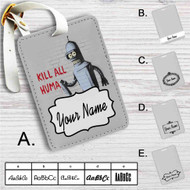 Bender Futurama Kill All Human Custom Leather Luggage Tag