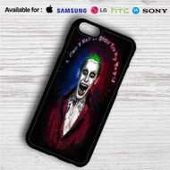 Jared Leto as Joker Suicide Squad Quotes iPhone 4/4S 5 S/C/SE 6/6S Plus 7| Samsung Galaxy S4 S5 S6 S7 NOTE 3 4 5| LG G2 G3 G4| MOTOROLA MOTO X X2 NEXUS 6| SONY Z3 Z4 MINI| HTC ONE X M7 M8 M9 M8 MINI CASE