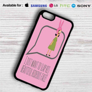 Louise Belcher Quotes iPhone 4/4S 5 S/C/SE 6/6S Plus 7| Samsung Galaxy S4 S5 S6 S7 NOTE 3 4 5| LG G2 G3 G4| MOTOROLA MOTO X X2 NEXUS 6| SONY Z3 Z4 MINI| HTC ONE X M7 M8 M9 M8 MINI CASE