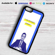 Michael Scott I am Beyonce Always iPhone 4/4S 5 S/C/SE 6/6S Plus 7| Samsung Galaxy S4 S5 S6 S7 NOTE 3 4 5| LG G2 G3 G4| MOTOROLA MOTO X X2 NEXUS 6| SONY Z3 Z4 MINI| HTC ONE X M7 M8 M9 M8 MINI CASE