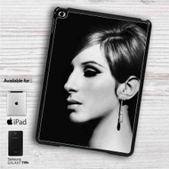 "Barbra Streisand Actress iPad 2 3 4 iPad Mini 1 2 3 4 iPad Air 1 2 | Samsung Galaxy Tab 10.1"" Tab 2 7"" Tab 3 7"" Tab 3 8"" Tab 4 7"" Case"