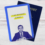 Michael Scott I am Beyonce Always Custom Leather Passport Wallet Case Cover