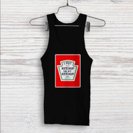 I Put Ketchup on My Ketchup Heinz Custom Men Woman Tank Top T Shirt Shirt