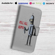 Bender Futurama Kill All Human Custom Leather Wallet iPhone 4/4S 5S/C 6/6S Plus 7| Samsung Galaxy S4 S5 S6 S7 Note 3 4 5| LG G2 G3 G4| Motorola Moto X X2 Nexus 6| Sony Z3 Z4 Mini| HTC ONE X M7 M8 M9 Case
