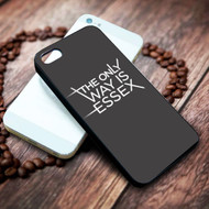 The Only Way Is Essex on your case iphone 4 4s 5 5s 5c 6 6plus 7 case / cases