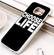 Choose Life Samsung Galaxy S3 S4 S5 S6 S7 case / cases