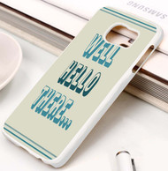 Well, Hello there Samsung Galaxy S3 S4 S5 S6 S7 case / cases