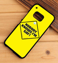 NOBODY KNOWS I'M GAY HTC One X M7 M8 M9 Case
