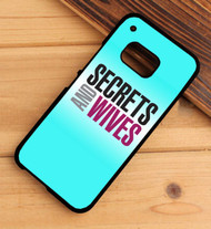 Secrets and Wives HTC One X M7 M8 M9 Case