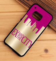sex and the city HTC One X M7 M8 M9 Case