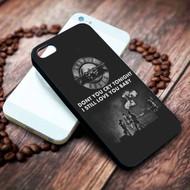 Guns 'n Roses Quotes Custom on your case iphone 4 4s 5 5s 5c 6 6plus 7 case / cases
