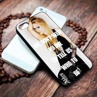 Avril Lavigne Quotes Custom Iphone 4 4s 5 5s 5c 6 6plus 7 case / cases