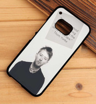 Thom Yorke Radiohead Quotes Custom HTC One X M7 M8 M9 Case