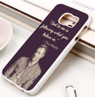 Chris Martin Quotes Custom Samsung Galaxy S3 S4 S5 S6 S7 Case