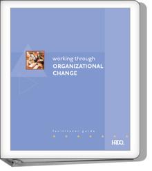 Working Through Organizational Change - Facilitator Kit