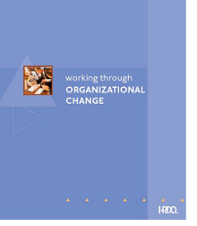 Working Through Organizational Change - Participant Guide