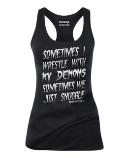 Sometimes I Wrestle With My Demons Sometimes We Just Snuggle - Tank Top Aesop Originals Clothing (Black)