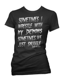 Sometimes I Wrestle With My Demons Sometimes We Just Snuggle - Tee Shirt Aesop Originals Clothing (Black)