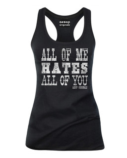 All Of Me Hates All Of You - Tank Top Aesop Originals Clothing (Black)