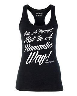 I'm A Pervert But In A Romantic Way - Tank Top Aesop Originals Clothing (Black)