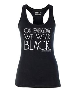 On Everyday We Wear Black - Tank Top Aesop Originals Clothing (Black)