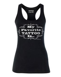My Favorite Tattoo Is... - Tank Top Aesop Originals Clothing (Black)