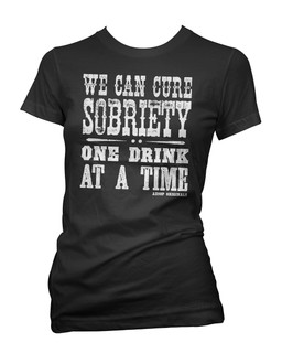 We Can Cure Sobriety One Drink At A Time 2.0 - Tee Shirt Aesop Originals Clothing (Black)