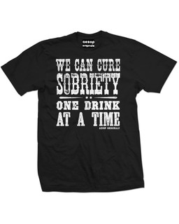 We Can Cure Sobriety One Drink At A Time 2.0 - Mens Tee Shirt Aesop Originals Clothing (Black)