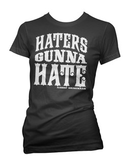 Haters Gunna Hate - Tee Shirt Aesop Originals Clothing (Black)