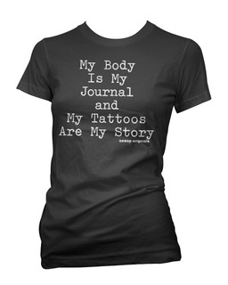 My Body Is My Journal And My Tattoos Are My Story - Tee Shirt Aesop Originals Clothing (Black)
