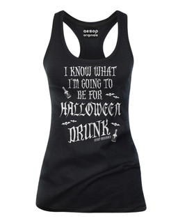 I Know What I'm Going To Be For Halloween Drunk - Tank Top Aesop Originals Clothing (Black)