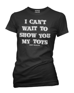 I Can't Wait To Show You My Toys - Tee Shirt Aesop Originals Clothing (Black)