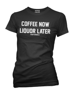 Coffee Now Liquor Later - Tee Shirt Aesop Originals Clothing (Black)
