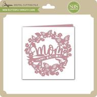 Mom Butterfly Wreath Card